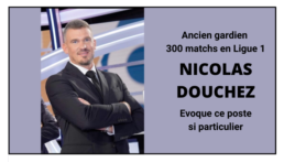 Nicolas Douchez parle du poste de gardien de but !