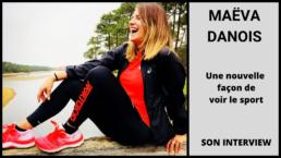 Maëva Danois - Une nouvelle façon de voir le sport